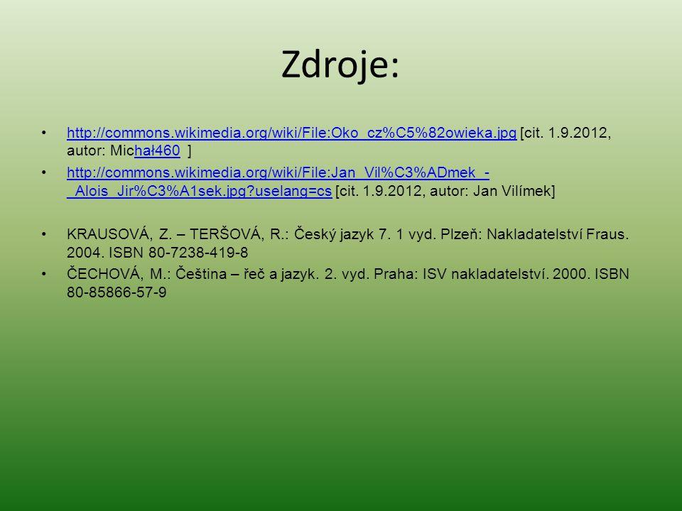 Zdroje: http://commons.wikimedia.org/wiki/File:Oko_cz%C5%82owieka.jpg [cit. 1.9.2012, autor: Michał460 ]